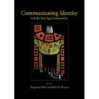 Communicating Identity in Italic Iron Age Communities by Margarita Gl