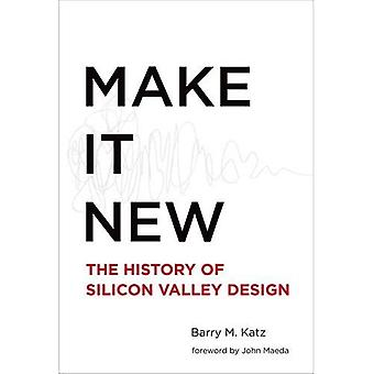 Gøre det New: The History of Silicon Valley Design