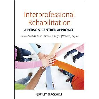 Interprofessional Rehabilitation: A Person-Centred Approach
