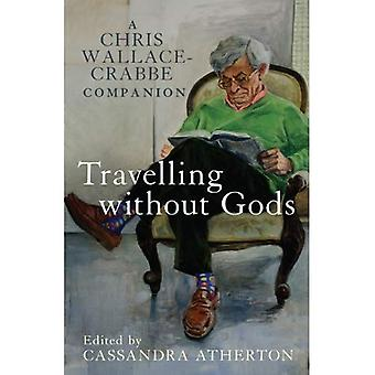 Travelling Without Gods: A Chris Wallace-Crabbe Companion