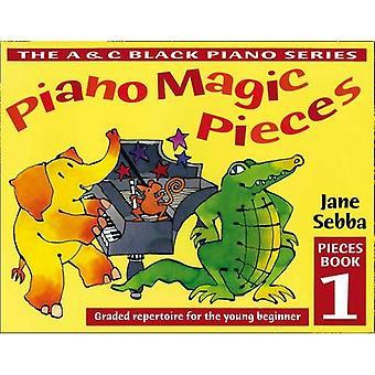 Piano Magic Pieces: Graded Repertoire for the Young Beginner (Piano Magic): Book 1