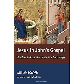 Jesus in John's Gospel:�Structure and Issues in�Johannine Christology
