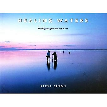 Healing Waters: The Pilgrimage to Lac Ste.Anne