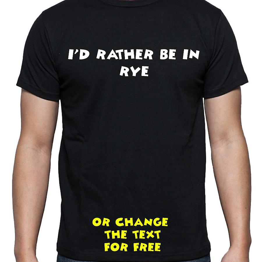 I'd Rather Be In Rye Black Hand Printed T shirt