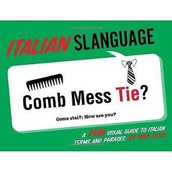 Slanguage italienne: Un Guide visuel amusant à termes italiens et Phrases