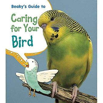 Beaky's Guide to Caring for Your Bird (Pets' Guides)