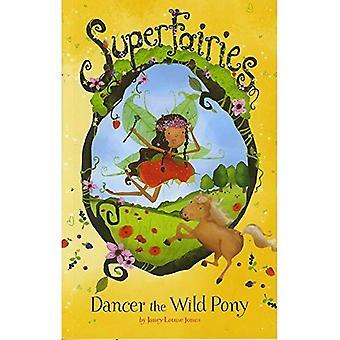 Dancer the Wild Pony (Superfairies)