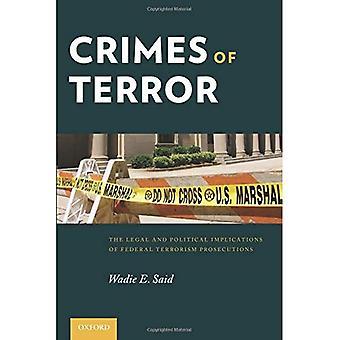 Brott av Terror: de rättsliga och politiska konsekvenserna av federala Terrorism åtal