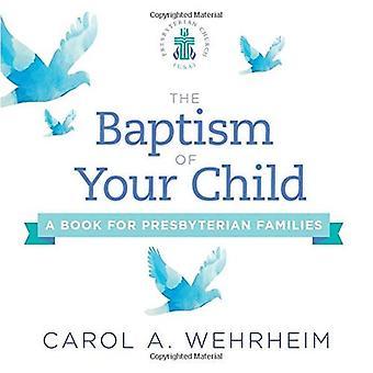 Die Taufe Ihres Kindes: ein Buch für presbyterianischen Familien