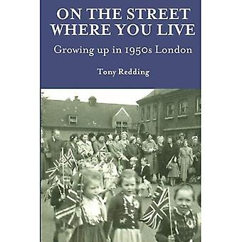 On the Street Where You Live. Growing Up in 1950's� London
