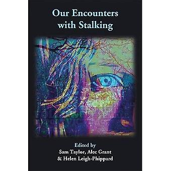 Our Encounters with Stalking