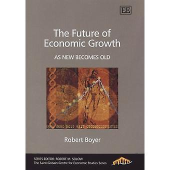 De toekomst van de economische groei - wordt als nieuw oude door Robert Boyer - 9