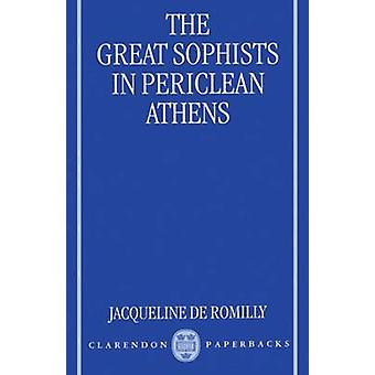The Great Sophists in Periclean Athens by De Romilly & Jacqueline