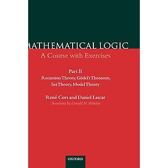 数理論理学 A 演習パート II 再帰の理論 Godels の定理集合論モデル理論によるコリ ・ ルネ ・ コース