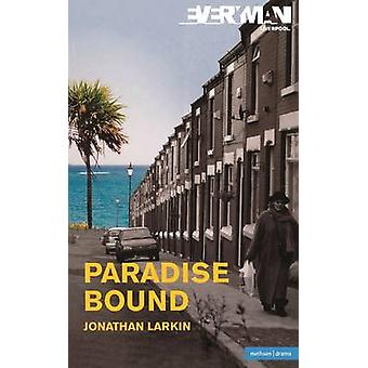 Paradise Bound by Larkin & Jonathan