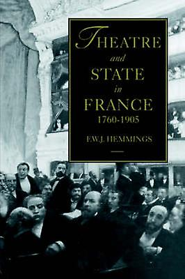 Theatre and State in France 17601905 by Hemmings & F. W. J.