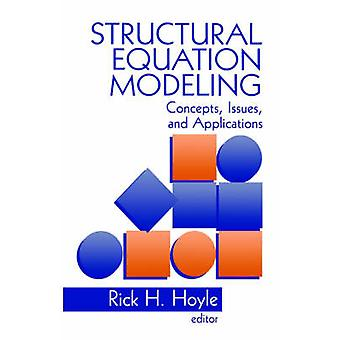 Structural Equation Modeling Concepts Issues and Applications by Hoyle & Rick H.