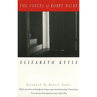 The Voices of Robby Wilde by Kytle & Elizabeth