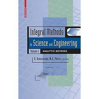 Integral Methods in Science and Engineering Volume 1  Analytic Methods by Perez & Maria Eugenia