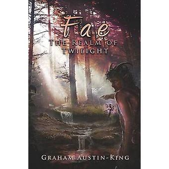 FAE het rijk van de Twilight boeken twee van de onophoudelijke Wyrde Saga door AustinKing & Graham