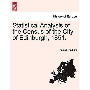 Statistisk analyse av folketellingen av byen Edinburgh 1851. av Thorburn & Thomas