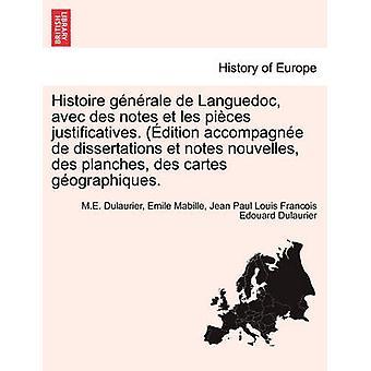 A des avec Histoire gnrale de Languedoc, observa et les pices justificatives. dição accompagne de Dissertações et nouvelles des planches, observa des cartes gographiques. por Dulaurier & M.E.