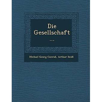 Die Gesellschaft... by Conrad & Michael Georg