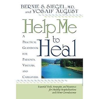 Hjælp mig til at helbrede ved Siegel & Bernie S.