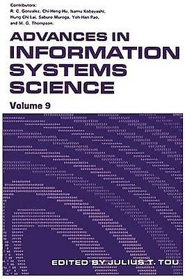 Advances in Information Systems Science Volume 9 by T. Tou & Julius