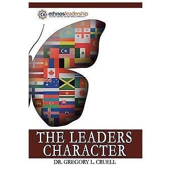 The Leaders Character by Cruell & Dr. Gregory L.