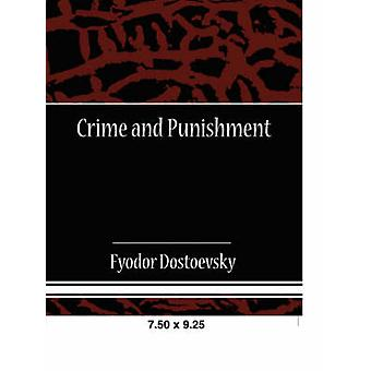 Crime and Punishment by Dostoevsky & Fyodor Mikhailovich
