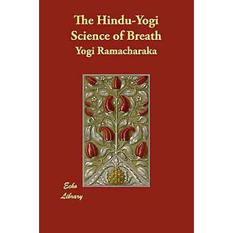 Ramacharaka ・ ヨギによって呼吸の HinduYogi 科学