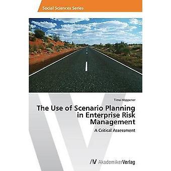Bruket av scenariot som planerar i Enterprise Risk Management av Hppener Timo