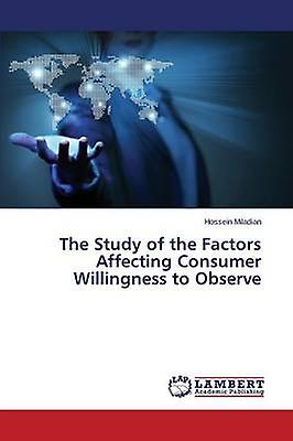 The Study of the Factors Affecting Consumer Willingness to Observe by Miladian Hossein