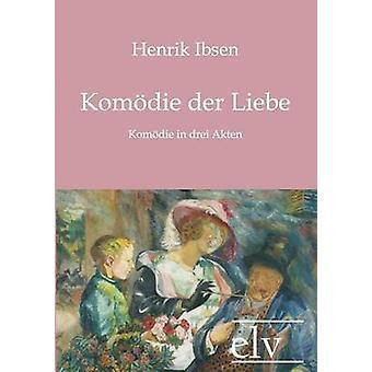 Kom Die Der Liebe by Ibsen & Henrik Johan