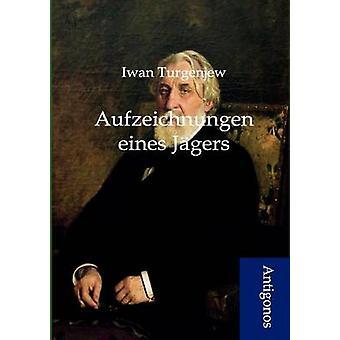 Aufzeichnungen eines Jgers by Turgenjew & Iwan