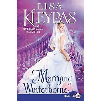 Marrying Winterborne by Lisa Kleypas - 9780062467386 Book