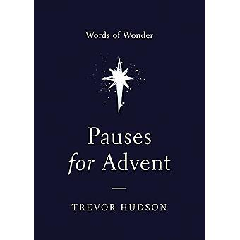 Pauses for Advent - Words of Wonder by Trevor Hudson - 9780835817103 B