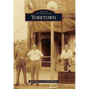 Yorktown by Becky Monroe - John Shideler - 9781467115032 Book