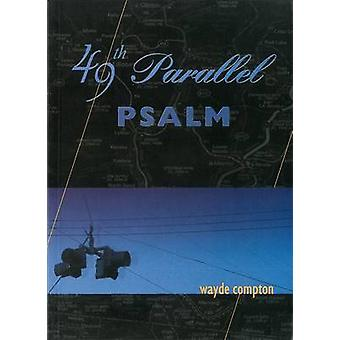 49th Parallel Psalm by Wayde Compton - 9781551520650 Book