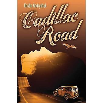 Cadillac Road by Kristin Andrychuk - 9781771831505 Book