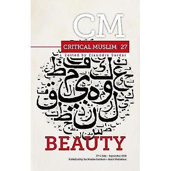 Critical Muslim 27 - Beauty by Critical Muslim 27 - Beauty - 9781787380