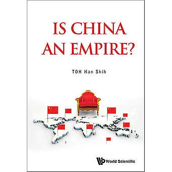 Is China An Empire? by Han Shih Toh - 9789814667425 Book