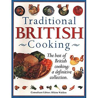 Traditional British Cooking. The Best of British Cooking: a Definitive Collection