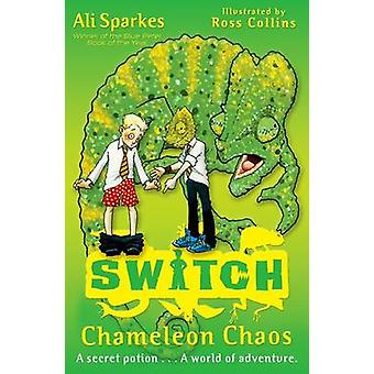 S.W.I.T.C.H 8Chameleon Chaos by Ali Sparkes & Ross Collins