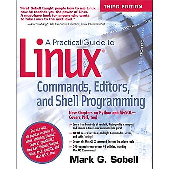 A Practical Guide to Linux Commands Editors and Shell Programming (Paperback) by Sobell Mark G.
