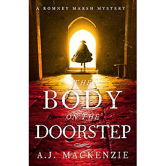 Body On The Doorstep by Mackenzie A. J.
