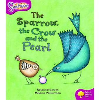 Oxford Reading Tree Level 10 Snapdragons the Sparrow the Crow and the Pearl by Rosalind Kerven