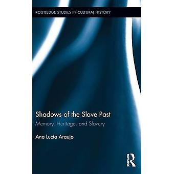 Shadows of the Slave Past by Ana Lucia Araujo