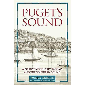 Puget's Sound - A Narrative of Early Tacoma and the Southern Sound (2n